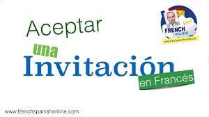 4 Maneras De Aceptar Una Invitacion En Frances Youtube