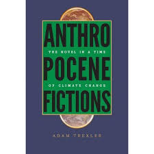 Anthropocene Fictions - (Under The Sign Of Nature: Explorations In  Ecocriticism) By Adam Trexler (Paperback) : Target