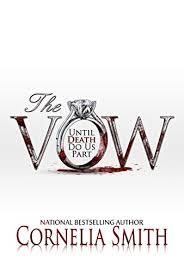 The Vow: Until Death Do Us Part by Cornelia Smith