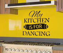 My Kitchen Is For Dancing Wall Art Decal Wall Art Decal Sticker