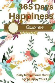days happiness quotes daily motivational quotes for a happy