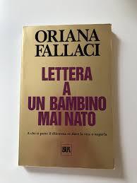 Oriana Fallaci - Lettera a un bambino mai nato – piudiunlibro