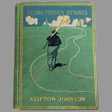 ALONG FRENCH BYWAYS by Clifton Johnson. Pub. 1900. Illustrated by ...