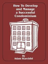 How to Develop and Manage a Successful Condominium by Adam ...
