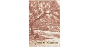 Just a Season by John T. Wills