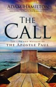 The Call: The Life, Ministry, and Message of the Apostle Paul: Adam Hamilton:  9781630882624 - Christianbook.com