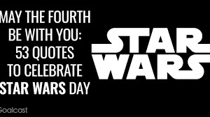the fourth be you quotes to celebrate star wars day