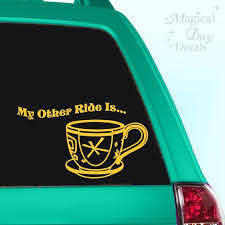 My Other Ride Is A Teacup Decal Car Decal Laptop Decal Etsy