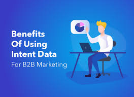 Benefits Of Using Intent Data For B2B Marketing