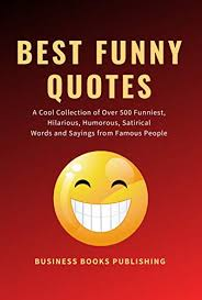 best funny quotes a cool collection of over funniest