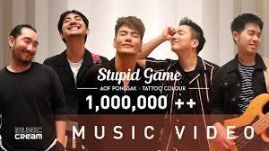 อ๊อฟ ปองศักดิ์ x TattooColour - STUPID GAME【OFFICIAL MV】 - YouTube