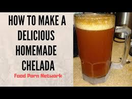 how to make the best homemade chelada