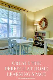 How To Create An At Home Learning Space For Kids The Classy Chapter