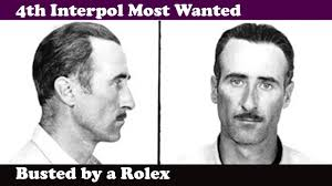 4th Interpol Most Wanted Busted by a Rolex - Albert Johnson Walker ...