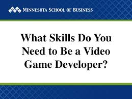 Skills You Need to Be a Video Game Developer