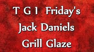t g i friday s jack daniels grill glaze