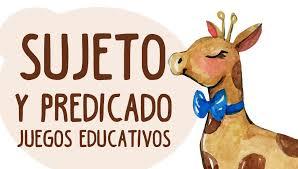 SUJETO Y PREDICADO ® Ejercicios de lengua para niños de primaria