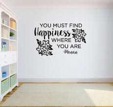 Moana You Must Find Happiness Where You Are Moana Decal Etsy Vinyl Wall Words Disney Room Decor Childrens Room Decor