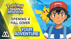 Pokémon Sun & Moon Opening 4 full - Your Adventure / Kimi no ...