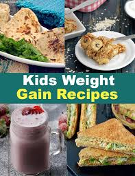 healthy foods for kids to gain weight
