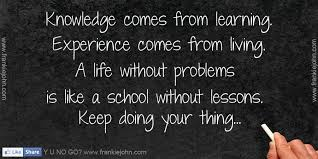 quotes about life learning experience quotes