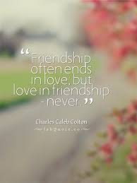 charles caleb colton love never ends in friendship quote