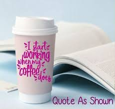 Coffee Mug Vinyl Decal Quote For Your Coffee Mug Cup Tumbler Funny Quotes Coffee Ebay