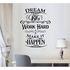 Dream Big Work Hard Make It Happen Wall Or Window Decal 20 X 26 Black Walmart Com Walmart Com