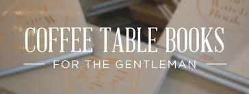 coffee table books for gentlemen