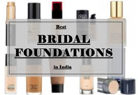 best bridal foundations in india