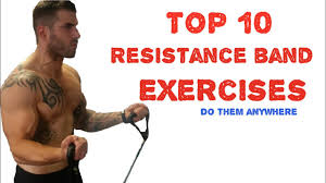 top 10 resistance band exercises you