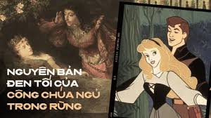 Sự thật về Công chúa ngủ trong rừng: Câu chuyện nhuốm màu đen tối ...