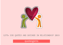 ego quotes and sayings in relationship
