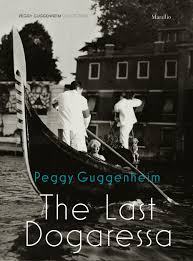 peggy guggenheim the last dogaressa