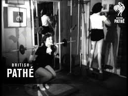 British Pathé, Girl Weight Lifters (1954) – Physical Culture Study