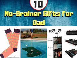 10 no brainer gift ideas for dad 2019