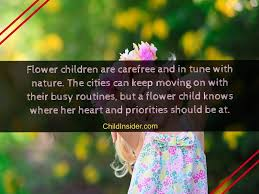 flower child quotes to celebrate mother nature child insider