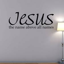 Winston Porter Jesus The Name Above All Names Vinyl Wall Decal Reviews Wayfair