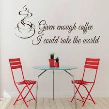 Shop Coffee Wall Decals Quotes I Could Rule The World Cafe Kitchen Home Vinyl Wall Decor Sticker Decal Size 22x35 Color Black Overstock 14318987