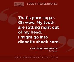 anthony bourdain quote dessert amidlife traveler