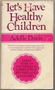 Quote from Adele Davis - Kelly the Kitchen Kop