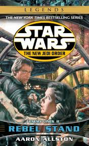 Rebel Stand: Star Wars Legends (The New Jedi Order) by Aaron ...