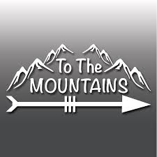 To The Mountains Novelty Funny Hiking Car Laptop Camper Van Vinyl Decal Sticker Archives Midweek Com