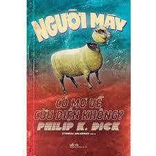 Người Máy Có Mơ Về Cừu Điện Không?