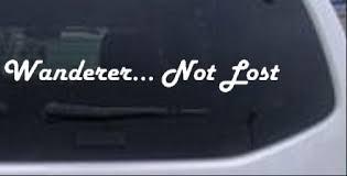 Wanderer Not Lost Car Or Truck Window Decal Sticker Rad Dezigns