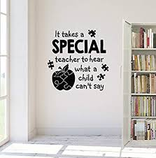 Amazon Com 24 X24 It Takes A Special Teacher To Hear What A Child Can T Say Education Student Love Wall Decal Sticker Art Mural Home Decor Home Kitchen
