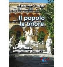 Il popolo la onora. Santa Patrizia compatrona di Napoli ...