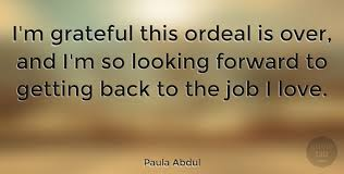 paula abdul i m grateful this ordeal is over and i m so looking