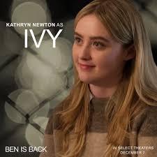 "KATHRYN NEWTON on Twitter: ""#benisback December 17th!!! Meet Ivy Burns. ❤️  @BenIsBackMovie… """