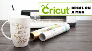 Cricut How To Make And Apply A Vinyl Decal On A Mug Youtube